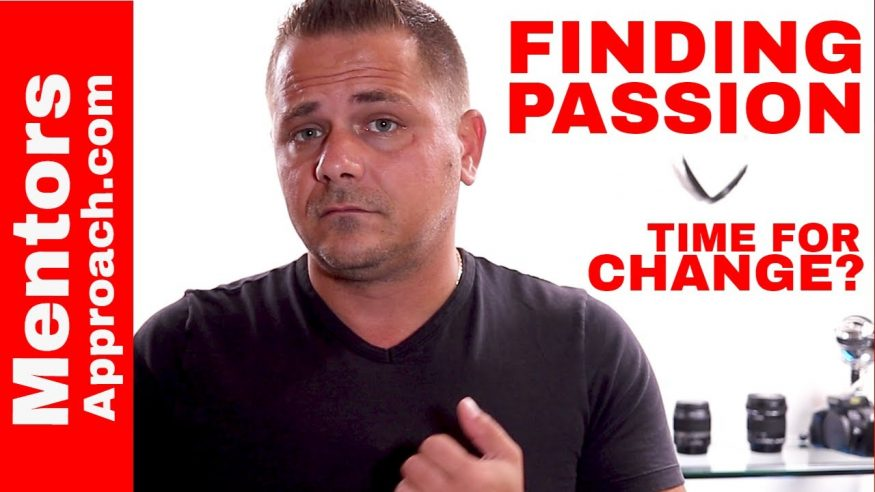 Finding passion. Because passion drives positive growth and change