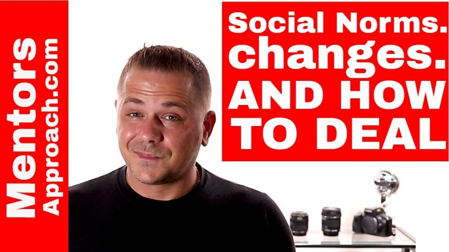 Society norms will always change.  Why can't we change?