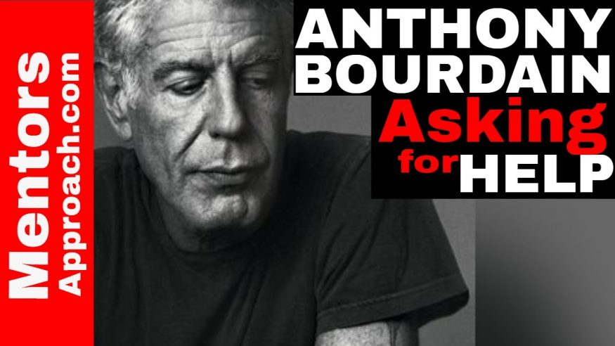 Anthony Bourdain and Asking for Help