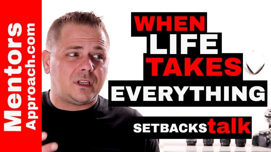 how to deal with major setbacks?  When life takes away almost everything