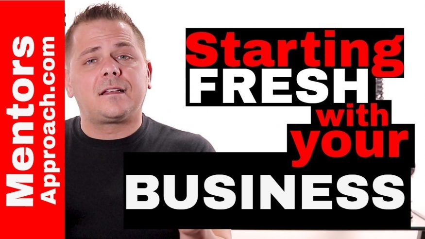 Starting Fresh with your Business. Starting over: Winning Mentality 2018