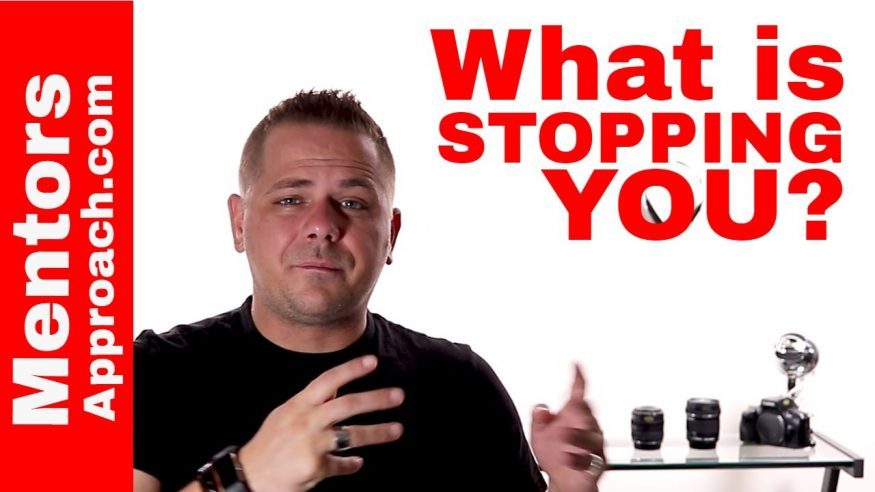 What's Stopping You?   Why is Fear Getting in the Way