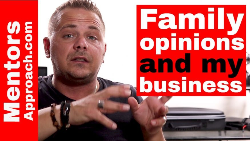 Family and Their Opinions WHEN Starting a Business