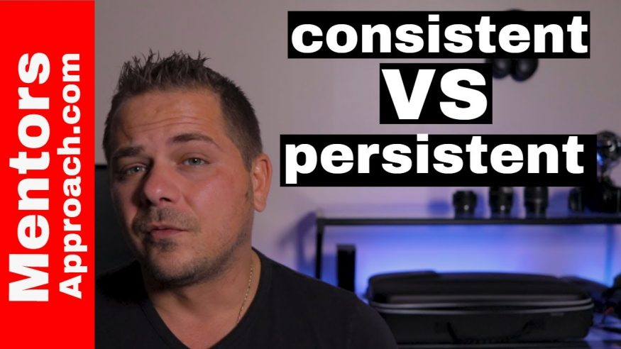 Consistent vs Persistent | How to Start Being More Consistent in Life