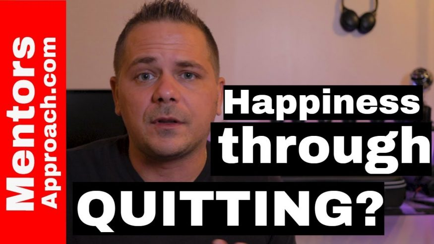 Happiness Through Quitting? Is it possible?