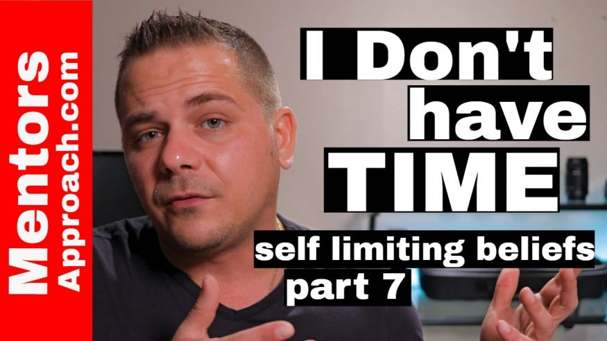 """I don't have time   Self limiting beliefs """"part 7"""""""