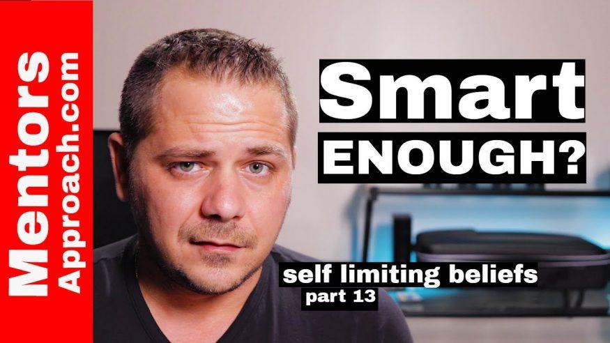 I am Not Smart Enough | Self Limiting Beliefs TIPS