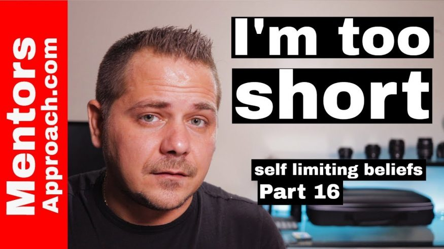Physical Appearance | I'm TOO Short | Self Limiting Beliefs Tips