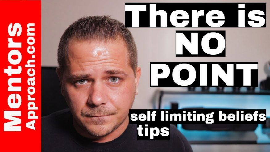 There is NO point | Self Limiting Beliefs TIPS