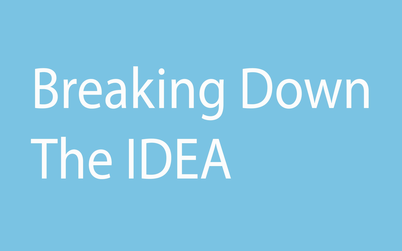 Breaking Down The Idea