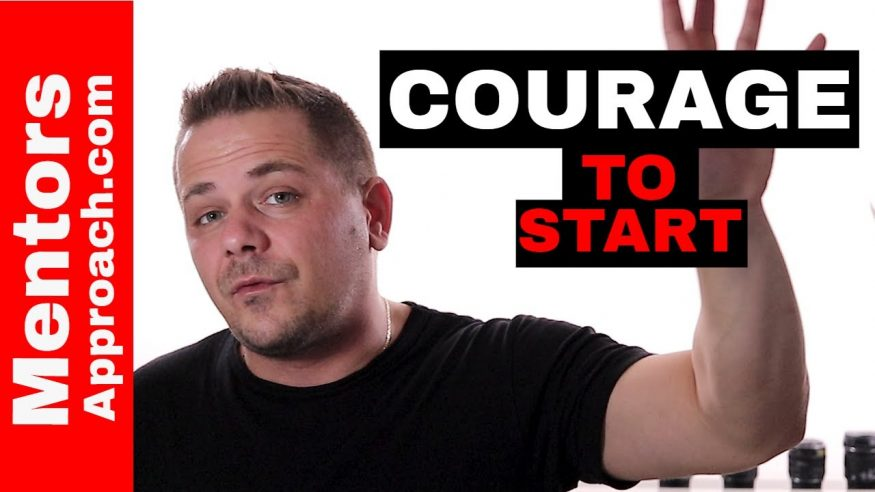 How do I get the courage to start. Overcoming the fear of starting