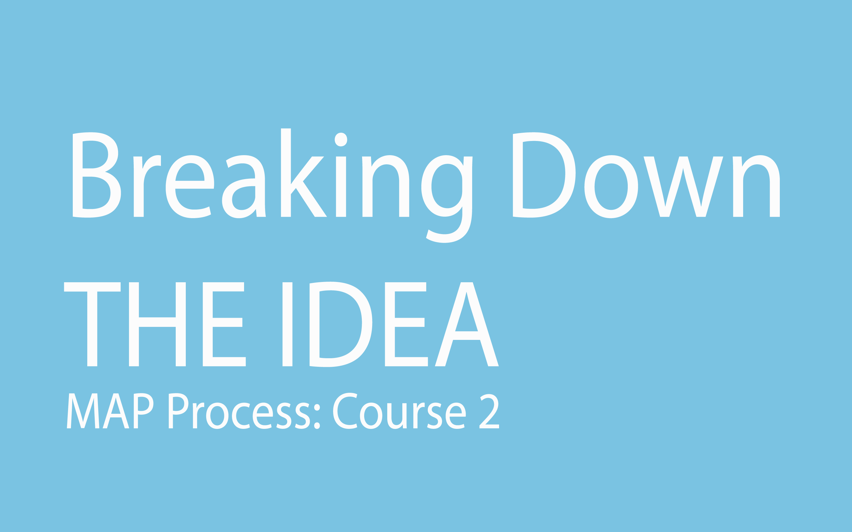 Breaking Down The Idea